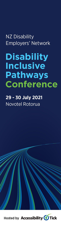 NZ Disability Employers' Network, Disability Inclusive Pathways Conferencer, 29-30 July 2021, Novotel Rotorua