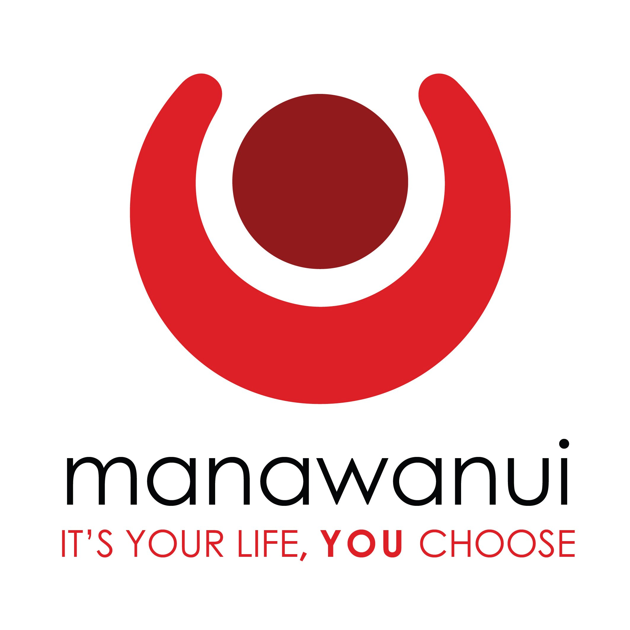 Manawanui, It's your life, You Choose